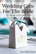 Wedding Gifts For The Bride - 25 Unique Ideas She'll Love