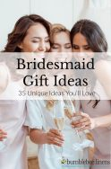 Bridesmaid Gift Ideas That You Would Never Think Of Yourself