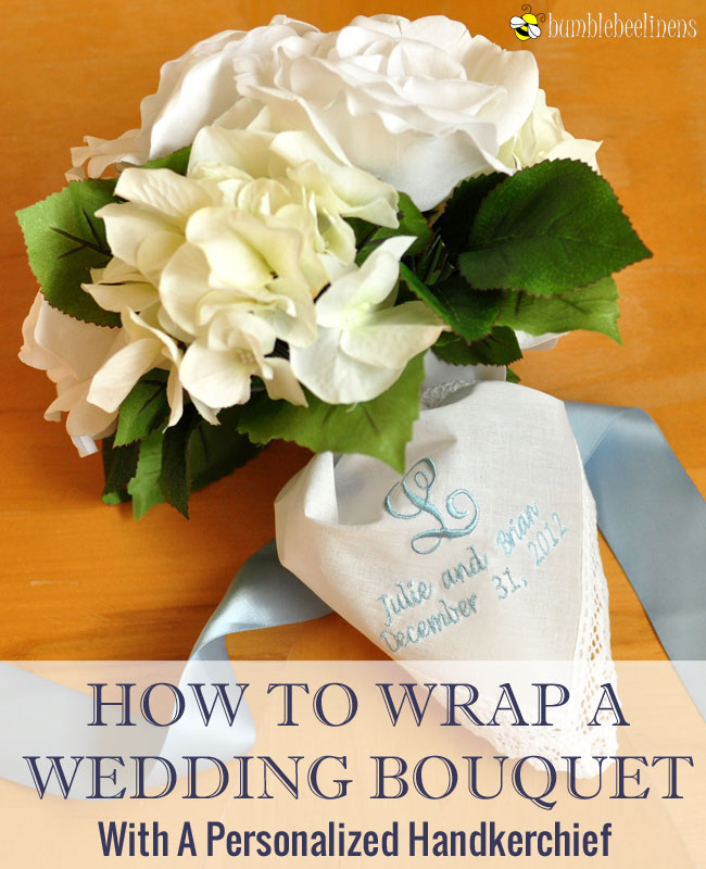 How To Wrap A Wedding Bouquet With Personalized Handkerchief