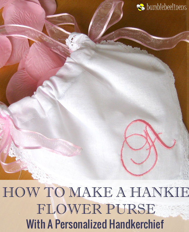 Making a Hankie Flower Girl Purse