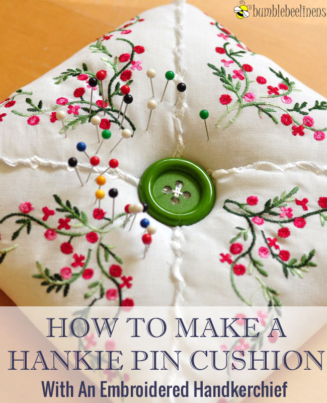 How To Create A Hankie Pin Cushion
