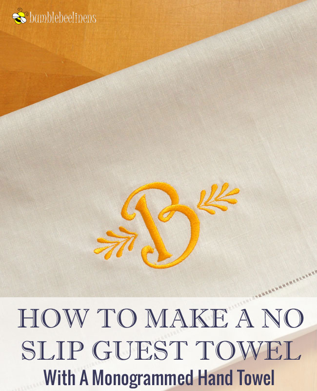 How To Make A No Sew No Slip Linen Guest Towel