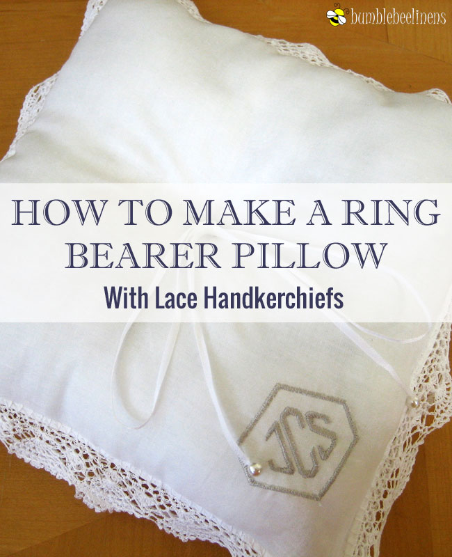 Making Ring Bearer Pillows From Wedding Handkerchiefs